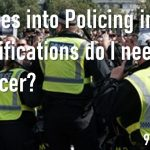 Entry Routes into Policing, What Qualifications do I need to be a Police Officer?
