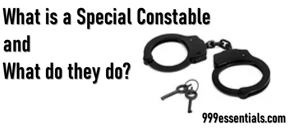 What is the Role of A Special Constable? How to become a Special Constable? What do Special Constables do?